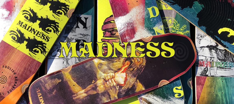 Madness Skateboards una ottima sorpresa